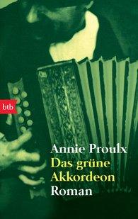 Annie  Proulx - Das grüne Akkordeon