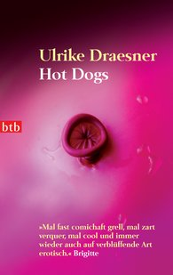 Ulrike  Draesner - Hot Dogs
