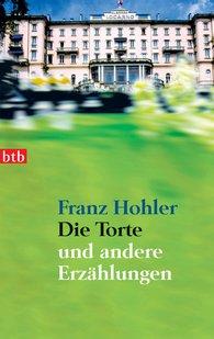 Franz  Hohler - Die Torte  - und andere Erzählungen