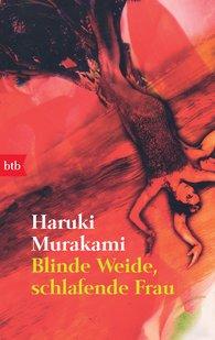 Haruki  Murakami - Blinde Weide, schlafende Frau