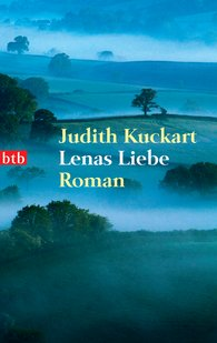 Judith  Kuckart - Lenas Liebe