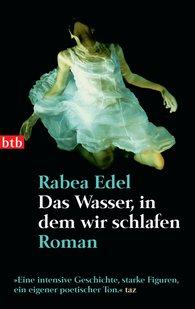 Rabea  Edel - Das Wasser, in dem wir schlafen