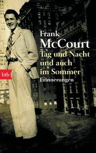 Frank  McCourt - Tag und Nacht und auch im Sommer