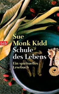 Sue Monk  Kidd - Schule des Lebens