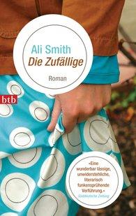 Ali  Smith - Die Zufällige