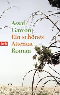 Assaf  Gavron - Ein schönes Attentat