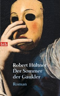 Robert  Hültner - Der Sommer der Gaukler
