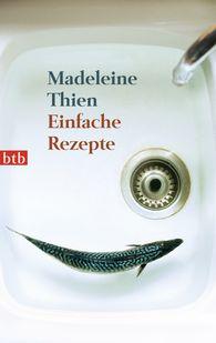 Madeleine  Thien - Einfache Rezepte