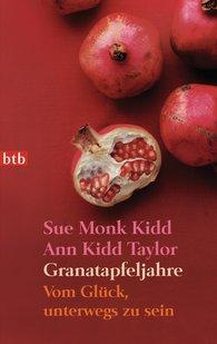 Sue Monk  Kidd, Ann Kidd  Taylor - Granatapfeljahre