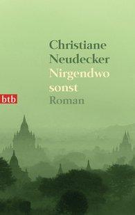 Christiane  Neudecker - Nirgendwo sonst