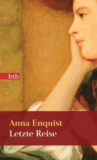 Anna  Enquist - Letzte Reise