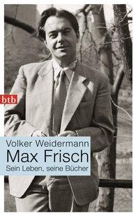Volker  Weidermann - Max Frisch