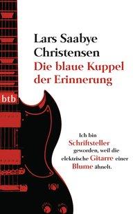 Lars Saabye  Christensen - Die blaue Kuppel der Erinnerung