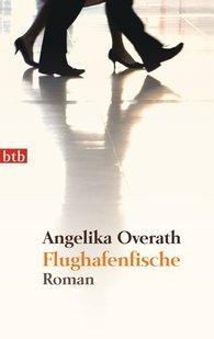 Angelika  Overath - Airport Fish
