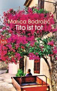 Marica  Bodrožić - Tito ist tot