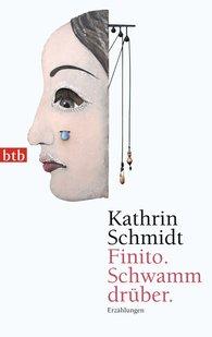 Kathrin  Schmidt - Finito. Schwamm drüber.