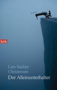 Lars Saabye  Christensen - Der Alleinunterhalter