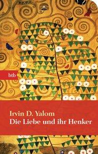 Irvin D.  Yalom - Die Liebe und ihr Henker