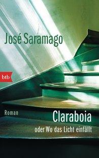 José  Saramago - Claraboia oder Wo das Licht einfällt