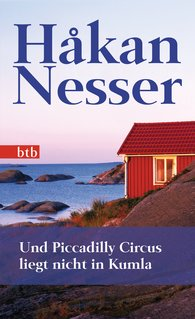 Håkan  Nesser - Und Piccadilly Circus liegt nicht in Kumla