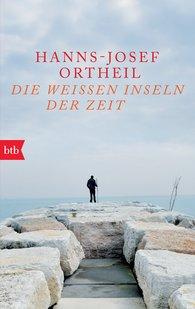 Hanns-Josef  Ortheil - Die weißen Inseln der Zeit