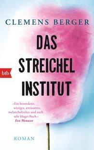 Clemens  Berger - Das Streichelinstitut