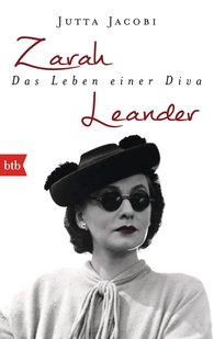 Jutta  Jacobi - Zarah Leander. Das Leben einer Diva