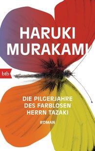 Haruki  Murakami - Die Pilgerjahre des farblosen Herrn Tazaki