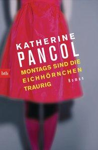 Katherine  Pancol - Montags sind die Eichhörnchen traurig