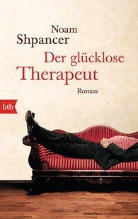Noam  Shpancer - Der glücklose Therapeut