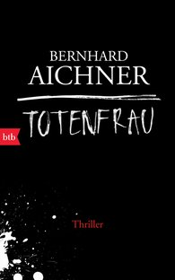 Bernhard  Aichner - Woman of the Dead