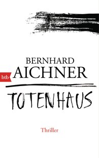 Bernhard  Aichner - House of the Dead