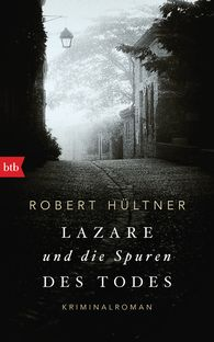Robert  Hültner - Lazare and the Trail of Death