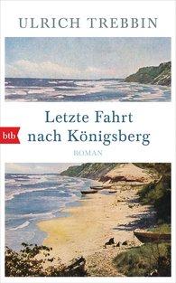 Ulrich  Trebbin - Last Journey to Königsberg