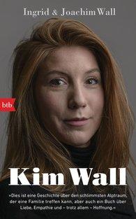 Ingrid  Wall, Joachim  Wall - Kim Wall