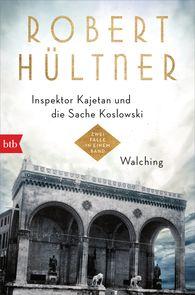 Robert  Hültner - Inspektor Kajetan und die Sache Koslowski - Walching