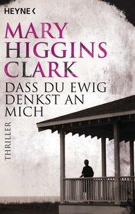 Mary  Higgins Clark - Dass du ewig denkst an mich