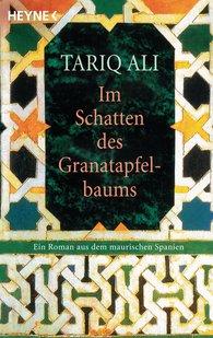 Tariq  Ali - Im Schatten des Granatapfelbaums