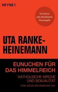 Dr. Uta  Ranke-Heinemann - Eunuchen für das Himmelreich