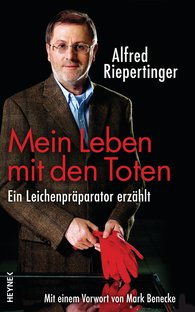 Alfred  Riepertinger - My Life With the Dead