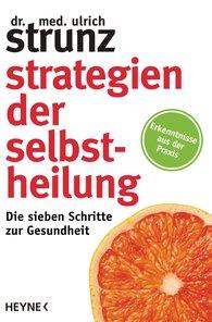 Ulrich  Strunz - Strategien der Selbstheilung