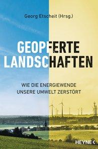 Georg  Etscheit  (Hrsg.) - Geopferte Landschaften