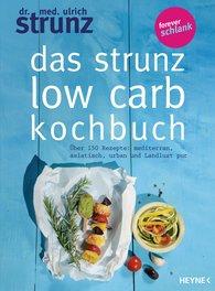 Ulrich  Strunz - Das Strunz-Low-Carb-Kochbuch