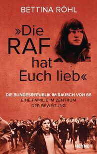 """Bettina  Röhl - """"Die RAF hat euch lieb"""""""