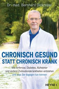 Bernhard  Dickreiter - Chronically Healthy Instead of Chronically Sick