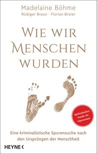 Prof. Dr. Madelaine  Böhme, Rüdiger  Braun, Florian  Breier - How We Became Human