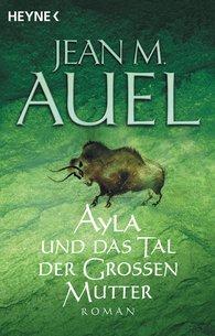 Jean M.  Auel - Ayla und das Tal der Großen Mutter