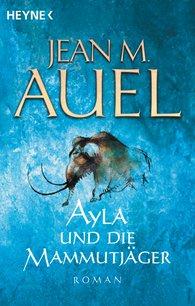 Jean M.  Auel - Ayla und die Mammutjäger