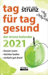 Ulrich  Strunz - Tag für Tag gesund – Der Strunz-Kalender 2021