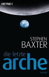 Stephen  Baxter - Die letzte Arche